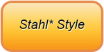 Stahl* Style